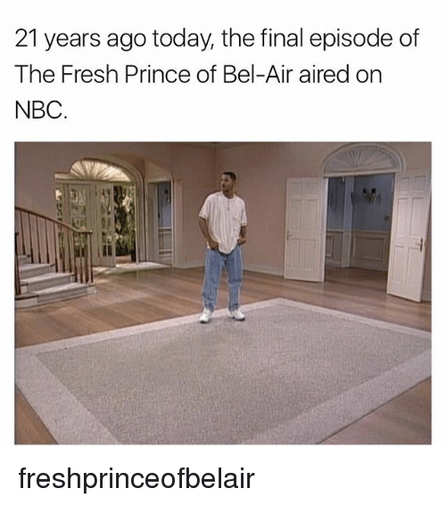 Fresh Prince of Bel-Air: 21 years ago today, the final episode of  The Fresh Prince of Bel-Air aired on  NBC. freshprinceofbelair