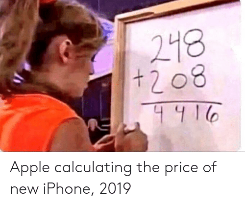 Calculating: 218  t 2 08 Apple calculating the price of new iPhone, 2019
