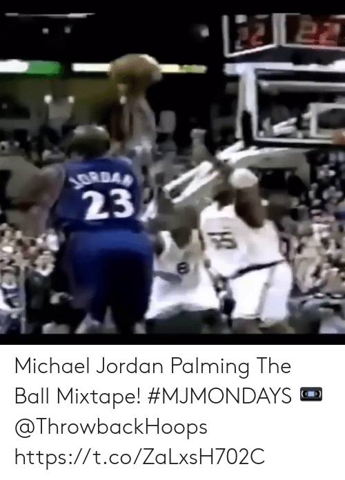 Memes, Michael Jordan, and Jordan: 22 22  ১  23  ऊू  ৪ Michael Jordan Palming The Ball Mixtape! #MJMONDAYS  ? @ThrowbackHoops https://t.co/ZaLxsH702C