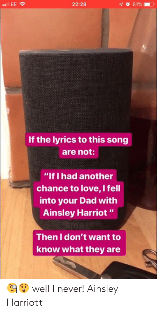 "ainsley harriott: 22:28  If the lyrics to this song  are not:  ""If I had another  chance to love, I fell  into your Dad with  Ainsley Harriot""  Then I don't want to  know what they are 🧐😲 well I never! Ainsley Harriott"
