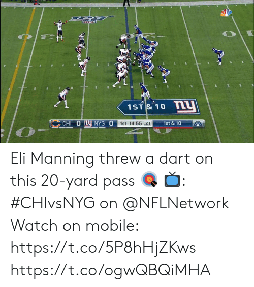Eli Manning: 22  O E  1ST& 10 N  CHI 0 hy NYG O  1st & 10  1st 14:55 :21 Eli Manning threw a dart on this 20-yard pass 🎯  📺: #CHIvsNYG on @NFLNetwork Watch on mobile: https://t.co/5P8hHjZKws https://t.co/ogwQBQiMHA