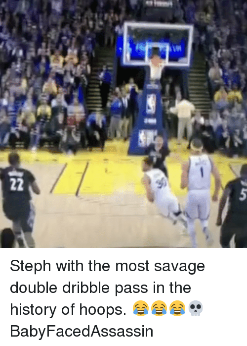 Basketball, Golden State Warriors, and Savage: 22 Steph with the most savage double dribble pass in the history of hoops. 😂😂😂💀 BabyFacedAssassin