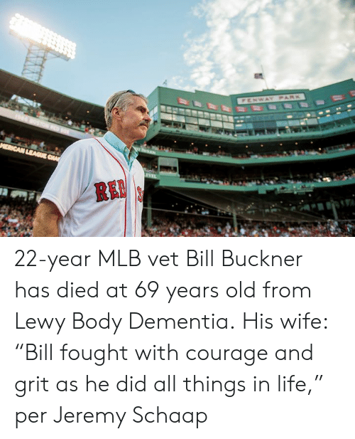 """Lewy: 22-year MLB vet Bill Buckner has died at 69 years old from Lewy Body Dementia.  His wife: """"Bill fought with courage and grit as he did all things in life,"""" per Jeremy Schaap"""