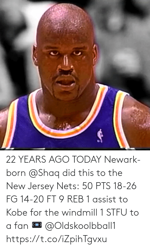 Nets: 22 YEARS AGO TODAY Newark-born @Shaq did this to the New Jersey Nets:  50 PTS 18-26 FG 14-20 FT 9 REB 1 assist to Kobe for the windmill 1 STFU to a fan   📼 @Oldskoolbball1   https://t.co/iZpihTgvxu
