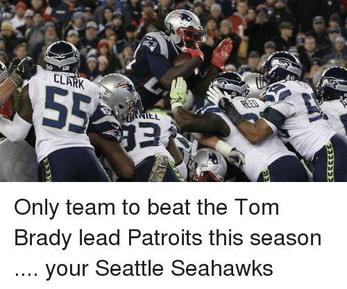 Bradying: 2222222  Em Only team to beat the Tom Brady lead Patroits this season .... your Seattle Seahawks