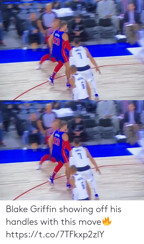 griffin: 23   23 Blake Griffin showing off his handles with this move🔥 https://t.co/7TFkxp2zlY