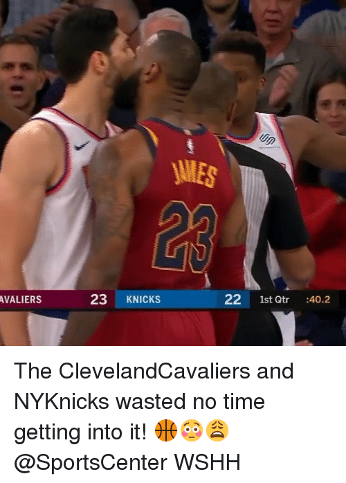 New York Knicks, Memes, and SportsCenter: 23  23 KNICKS  22 1st Qtr :40.2  AVALIERS The ClevelandCavaliers and NYKnicks wasted no time getting into it! 🏀😳😩 @SportsCenter WSHH