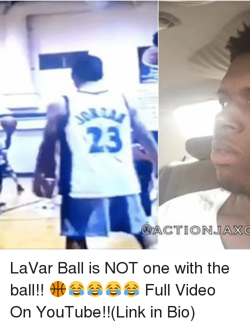 Memes, 🤖, and Linked In: 23  ACTION JAXC LaVar Ball is NOT one with the ball!! 🏀😂😂😂😂 Full Video On YouTube!!(Link in Bio)