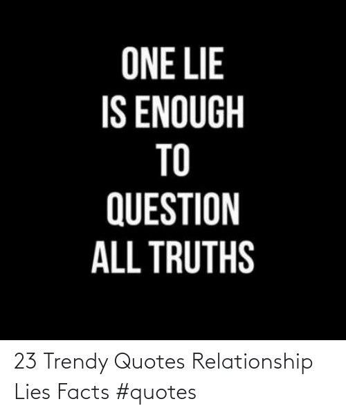 Trendy: 23 Trendy Quotes Relationship Lies Facts #quotes