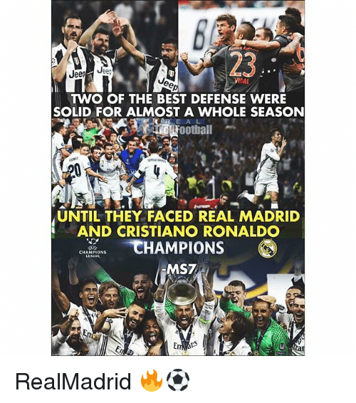 Cristiano Ronaldo, Memes, and Real Madrid: 23  VIDAL  TWO OF THE BEST DEFENSE WERE  SOLID FOR ALMOST A WHOLE SEASON  R E A L  ootall  UNTIL THEY FACED REAL MADRID  AND CRISTIANO RONALDO  HAMPIONS  MS7  CHAMPIONS  LEAGUE RealMadrid 🔥⚽️