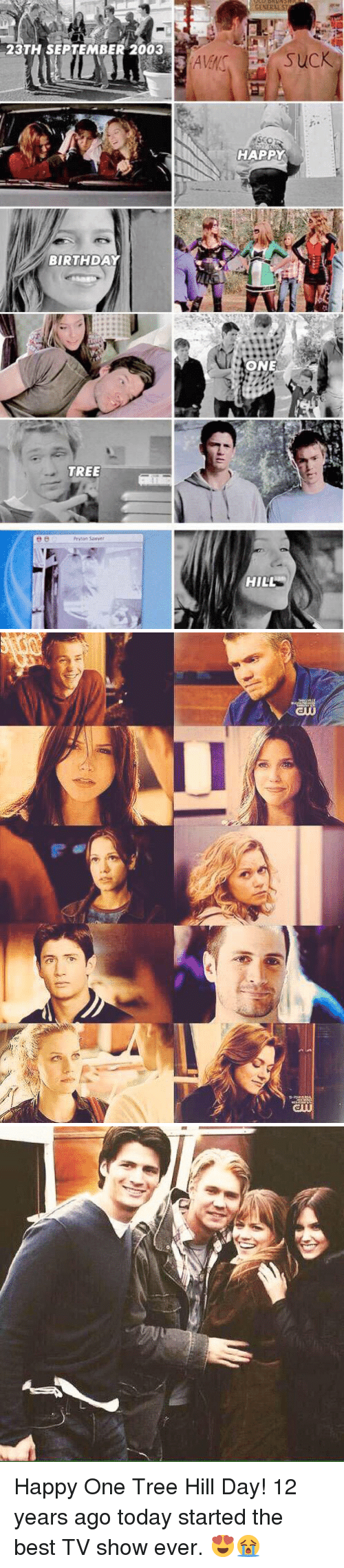 One Tree Hill: 23TH SEPTEMBER 2003  BIRTHDAY  TREE  suCK  HAPPY  ONE  HILL   ew   o Happy One Tree Hill Day! 12 years ago today started the best TV show ever. 😍😭