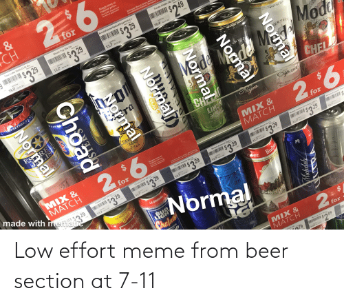 tecate: 24  &  CH  Single item at  regular price.  Plus CRV, deposit and  tax where applicable.  for  Anhouser Busch InBov, MI  Constellation Brands, Heineken  Discount valid on multiples of two.  Tecate Diablo 24z  ArnoldPalmerSpikedOrigHH24zCn  Shock Top 25z Cn  Four Loko Gold 23.5z Cn  Retail Price  Retail Pric  $329  Retail Price  $049  $329  Retail Price  $2.5  %$3.29  23  0008982  00613008748302  00018200281570  OK49806001169  Unit Price  TAX  + TAX  Unit Price  +TAX  Unit Price  + TAX  10.4 Per FL OZ  Unit Price  13.7  13.2'  14.0 Per FL OZ  Per FL OZ  Per FL OZ  MORTEO BEER  IMPORTED BEER  IMPORTED BEER  Mode  Meda  TMPORTADA DE MÉXIC  ERVE  ERYER  Mode  ERVEZA  de  ED IN  TRAD  DOR  MOD  ECERIA  ERIA  CL  XICO  CHEL  CHE  LIMON  YSAL  Negra.  Cpecial  Bppecitl  %24  Paledern fll-far  దనని  9.  51  CONTIENE  2d  WITH THE REPEESH  MIX &  MATCH  %24  BREWED  MIX &  made with mematie  for  Single item at  regular price,  Plus CRV, deposit and  tax where applicable.  Dincount eatid on maltiples af twe  for  MATCH  Anhouser Busch InBov, MIllerCoors,  Constellatton Brands, Heineken USA  Modelo Especial Chela  Modelo Chelada Limon&Sal 24zCn  Retail Price  Discount valid on maltiples of swe  Modelo Negra 24z Cn  Retail Price  2$  Modelo Especial 24zCn  Retail Price  $329  Corona Premier 24z Cn  Retall Price  $329  Corona Extra 24z Gn  $2 29  $329  Retail Price  Fosters Lager 25z Cn  Retail Price  $329  $3.29  000406&093724  13.7 0  060114 0170  TAX  UE Prce  13.7 Por  00CTUGEOICAS  TAK  Un Prie  TAX  13.7 Per L02  TAX  Unt Price  13.7 Pea FLOz  TAX  Un Prie  13.7 Per FL. Oz  13.7 Per fL.oz  13.2 Per FLOZ  we ser  Inous Bua uy  whch is brewed andage  od Aqing process produce  artsp, clean finish, an  Budwe  Normal  LA ORIGINAL  25  THE ONLY ONE  FL. 02.  BUD  LIGHT  cweir  aLB  COLD  LAGERRD  Chelad  PILICNED  ORIGINAL  CON  COLD  ACKARED  Bud  2.  MIX &  MATCH  for  Michetob Uitra 25e Cn  yd Can 25a  Frss  79  299  12.0  Norma  Normal  Micheloh  Normal  OHI3H  O EN 