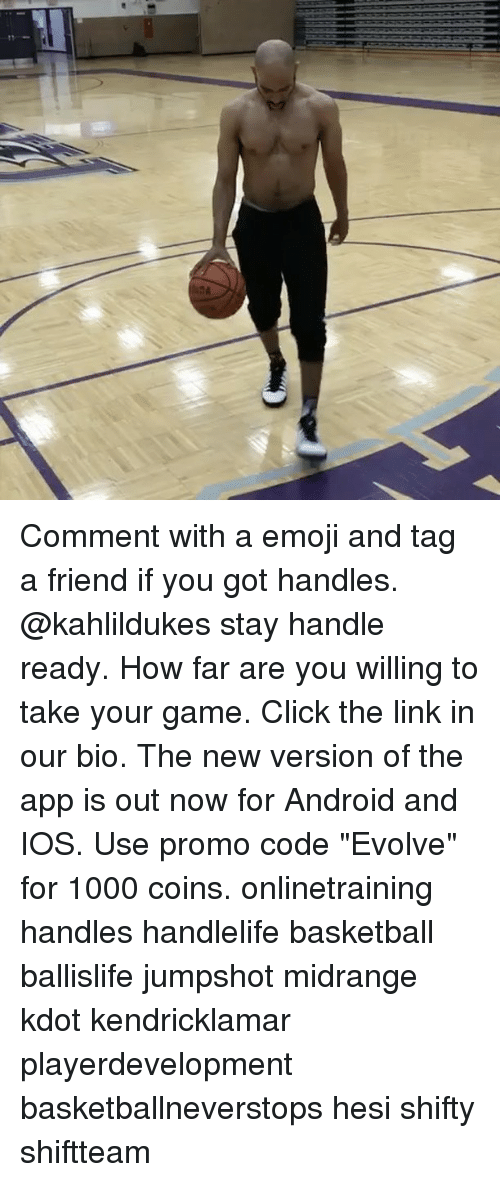 """shifty: 24 Comment with a emoji and tag a friend if you got handles. @kahlildukes stay handle ready. How far are you willing to take your game. Click the link in our bio. The new version of the app is out now for Android and IOS. Use promo code """"Evolve"""" for 1000 coins. onlinetraining handles handlelife basketball ballislife jumpshot midrange kdot kendricklamar playerdevelopment basketballneverstops hesi shifty shiftteam"""
