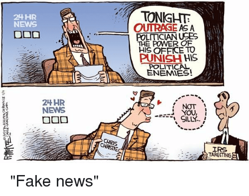 "Irs, Memes, and Target: 24 HR  NEWS  24HR  NEWS  A  TONIGHT,  OUTRAGE AS A  USES  THE POWER OF  HIS OFFICE TO  PUNISH HIS  A POLITICAL  ENEMIES!  NOT  YOU, i  IRS  TARGET NG ""Fake news"""