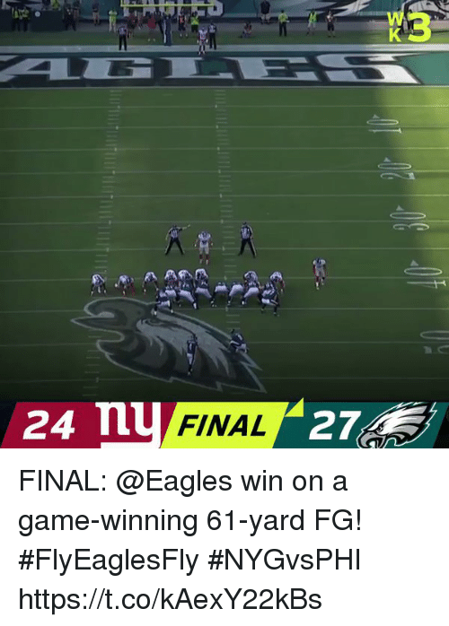 Philadelphia Eagles, Memes, and Game: 24 mU  FINAL FINAL: @Eagles win on a game-winning 61-yard FG! #FlyEaglesFly   #NYGvsPHI https://t.co/kAexY22kBs