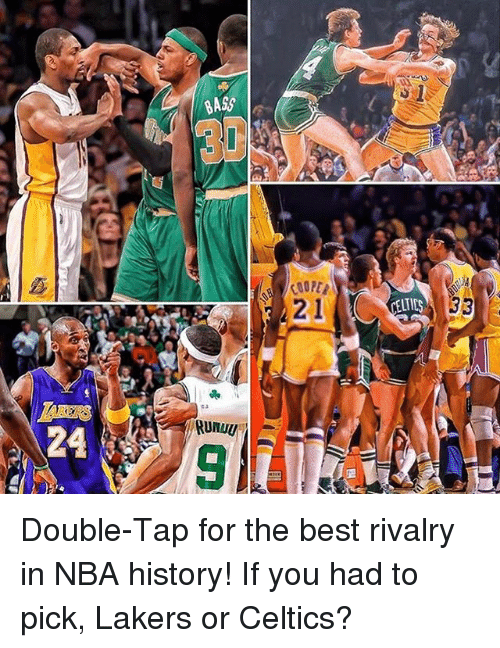 Celtics: 24  RUMUU  21  ELTIDS  33 Double-Tap for the best rivalry in NBA history! If you had to pick, Lakers or Celtics?