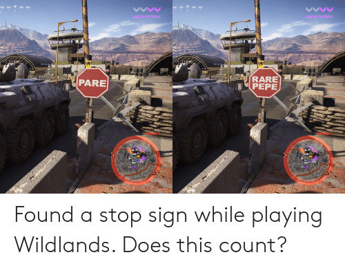 Rare Pepe: 240 255 W 285 300  240 255 W 285 300  UNIDAD PATROLS  UNIDAD PATROLS  70m  RARE  PEPE  PARE  SENGAGED  ENGAGED  oo Found a stop sign while playing Wildlands. Does this count?