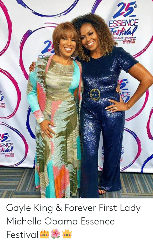 Gayle King: 25  ESSENCE  Teshlal  hoBLEANS LOUISIANA  Coca-Cola  NCE  ANA  Cola  ENCE  val Gayle King & Forever First Lady Michelle Obama Essence Festival👑🌺👑