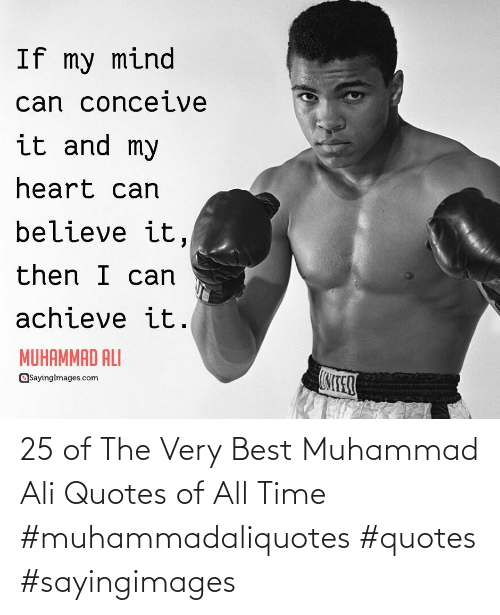 Ali: 25 of The Very Best Muhammad Ali Quotes of All Time #muhammadaliquotes #quotes #sayingimages