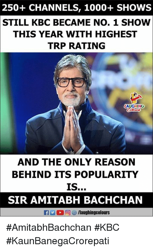 Amitabh Bachchan: 250+ CHANNELS, 1000+SHOWS  STILL KBC BECAME NO. 1 SHOW  THIS YEAR WITH HIGHEST  TRP RATING  LAUGHING  AND THE ONLY REASON  BEHIND ITS POPULARITY  SIR AMITABH BACHCHAN #AmitabhBachchan #KBC #KaunBanegaCrorepati