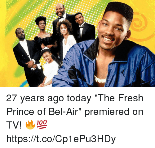 "Fresh Prince of Bel-Air: 27 years ago today ""The Fresh Prince of Bel-Air"" premiered on TV! 🔥💯 https://t.co/Cp1ePu3HDy"
