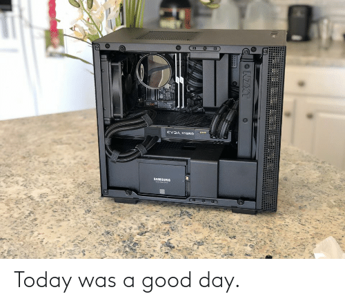 today was a good day: 277  SCe  EV3A HYBRID  SAMSUNG  NZXT Today was a good day.