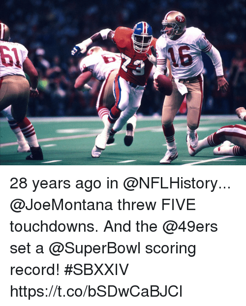 San Francisco 49ers, Memes, and Record: 28 years ago in @NFLHistory... @JoeMontana threw FIVE touchdowns.  And the @49ers set a @SuperBowl scoring record! #SBXXIV https://t.co/bSDwCaBJCl