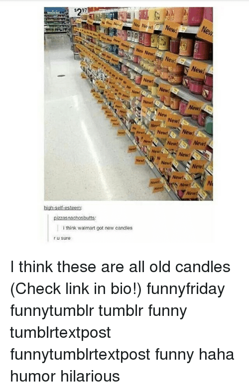New New: 297  ew!  New New  Nev New New!  Newl  New!  Newl  New!  Newt  New  ewi3  Ne  New!  Neut  Newt  New  New!  Newl  New!  New!  Neiwt  pizzasnachosbutts:  i think walmart got new candles  r u sure I think these are all old candles (Check link in bio!) funnyfriday funnytumblr tumblr funny tumblrtextpost funnytumblrtextpost funny haha humor hilarious