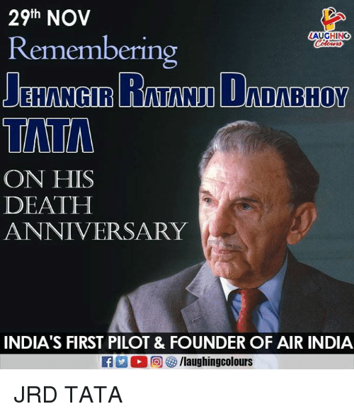tata: 29th NOV  LAUGHING  Remembering  TATA  ON HIS  DEATH  ANNIVERSARY  INDIA'S FIRST PILOT & FOUNDER OF AIR INDIA  a M 回參/laughingcolours JRD TATA
