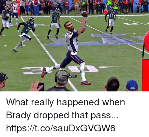 Football, Memes, and Nfl: 2D  @NFL MEMES What really happened when Brady dropped that pass... https://t.co/sauDxGVGW6