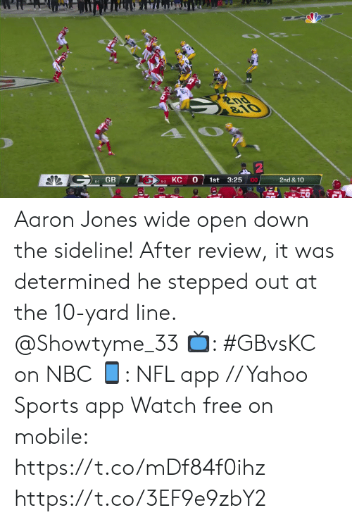 lei: 2nd  &10  GB  0  00  3:25  1st  2nd & 10  6-1  5-2  PENEL  FENTR  LEI Aaron Jones wide open down the sideline!  After review, it was determined he stepped out at the 10-yard line. @Showtyme_33  📺: #GBvsKC on NBC 📱: NFL app // Yahoo Sports app Watch free on mobile: https://t.co/mDf84f0ihz https://t.co/3EF9e9zbY2