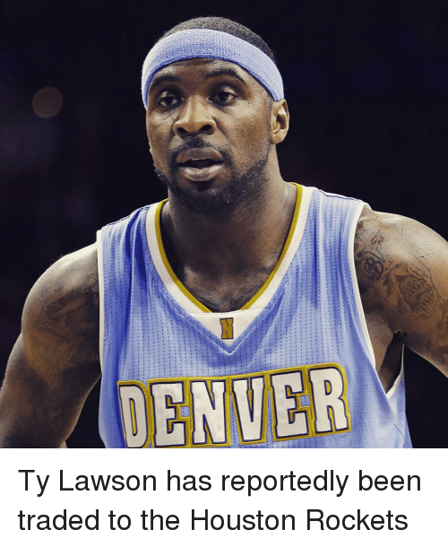 houston rocket: [2r5] Ty Lawson has reportedly been traded to the Houston Rockets