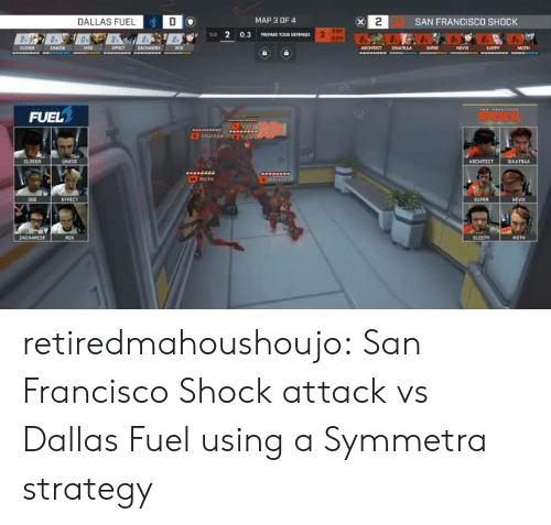 Architect: 2SAN FRANCISCO SHOCK  DALLAS FUEL  0  MAP 3 OF 4  FUEL  ARCHITECT CNATRAA  ZACHAREEE retiredmahoushoujo:  San Francisco Shock attack vs Dallas Fuel using a Symmetra strategy