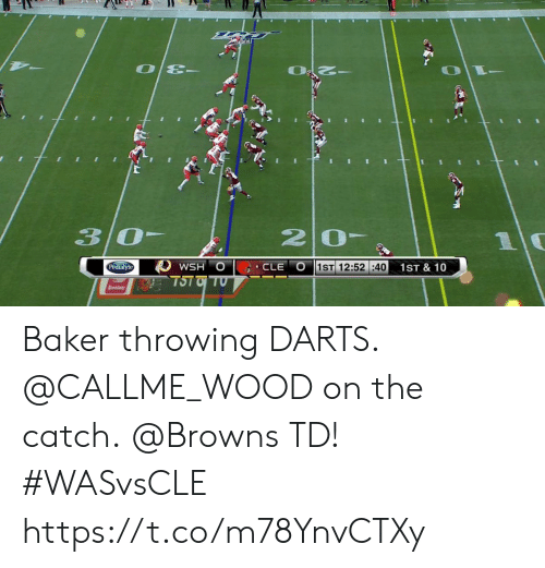 wsh: 3/0-  20-  10  WSH O  1ST 12:52:40  Pedialyte  CLE  1ST & 10  TSTO TO  Speedway Baker throwing DARTS. @CALLME_WOOD on the catch.  @Browns TD! #WASvsCLE https://t.co/m78YnvCTXy
