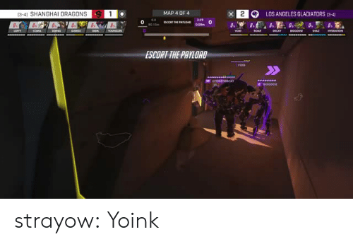 Yoink: (3-4) SHANGHAI DRAGONS  (3-41 SHANGHAI DRAGONS  S  MAP 4 OF4  LOS ANGELES GLADIATORS (3-4]  0  ESCORT THE PAYLOAD  HYDRATIOICAY strayow:  Yoink