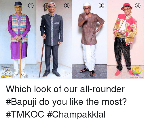 you: 3  4  Taarak Mehta  Neela Tele Films Which look of our all-rounder #Bapuji do you like the most?  #TMKOC #Champakklal