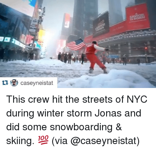 winter storm: $3 Caseyneistat This crew hit the streets of NYC during winter storm Jonas and did some snowboarding & skiing. 💯 (via @caseyneistat)