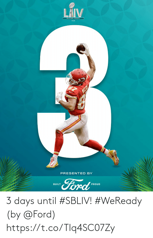 3 Days: 3 days until #SBLIV! #WeReady  (by @Ford) https://t.co/TIq4SC07Zy