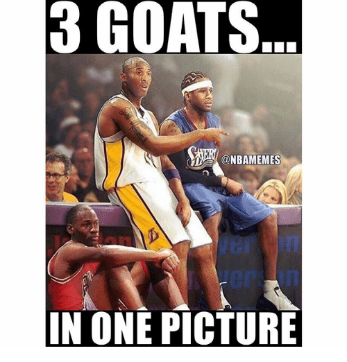 Nba, One, and Goats: 3  GOATS  ..  @NBAMEMES  IN ONE PICTURE