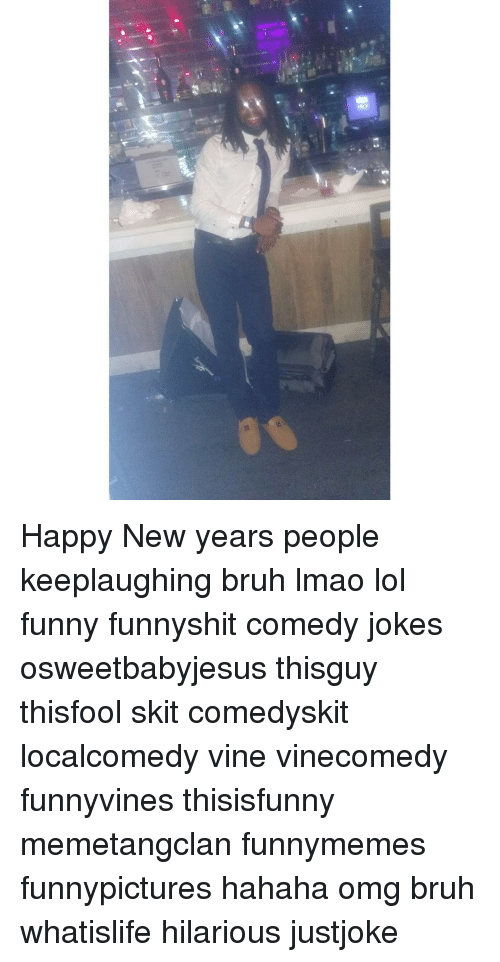 $3 Happy New Years People Keeplaughing Bruh Lmao Lol Funny Funnyshit ...