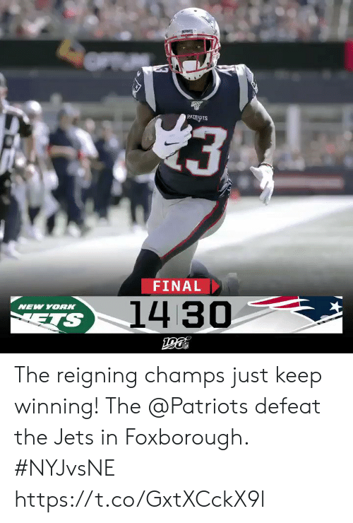 ets: 3  PATRIDTS  FINAL  14 30  NEW YORK  ETS The reigning champs just keep winning! The @Patriots defeat the Jets in Foxborough. #NYJvsNE https://t.co/GxtXCckX9l
