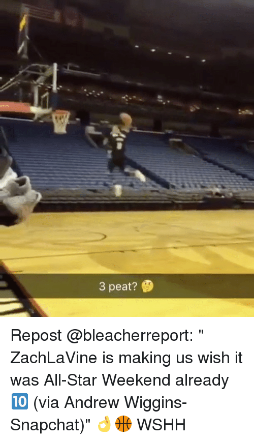 """All Star, Memes, and Snapchat: 3 peat? Repost @bleacherreport: """" ZachLaVine is making us wish it was All-Star Weekend already 🔟 (via Andrew Wiggins-Snapchat)"""" 👌🏀 WSHH"""