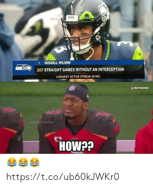 streak: 3 RUSSELL WILSON  207 STRAIGHT GAMES WITHOUT AN INTERCEPTION  LONGEST ACTIVE STREAK IN NFL  NETWORK  @FUNNIESTNFLMEMES  HOWP? 😂😂😂 https://t.co/ub60kJWKr0