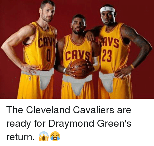 Cavaliers: 3 The Cleveland Cavaliers are ready for Draymond Green's return. 😱😂