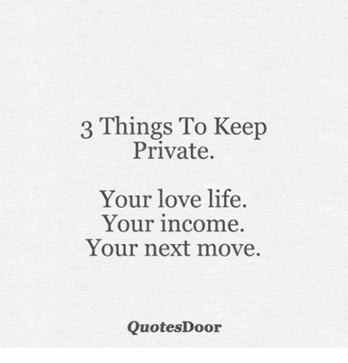 Life Love And Memes 3 Things To Keep Private Your