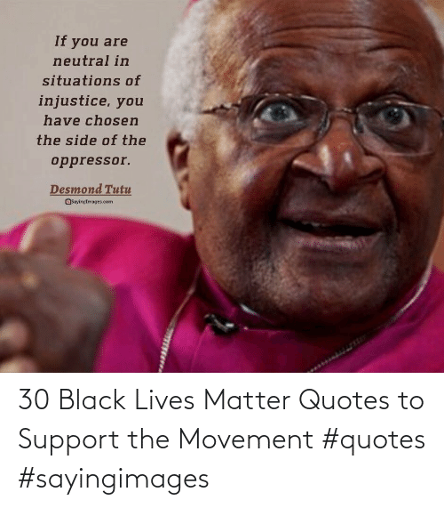 The: 30 Black Lives Matter Quotes to Support the Movement #quotes #sayingimages