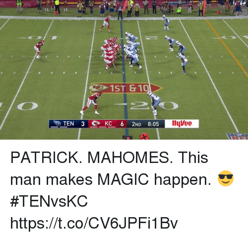 Happenes: 30  de  10  1ST G10  TEN 3  KC 6 2ND 8:05 PATRICK. MAHOMES.  This man makes MAGIC happen. 😎 #TENvsKC https://t.co/CV6JPFi1Bv