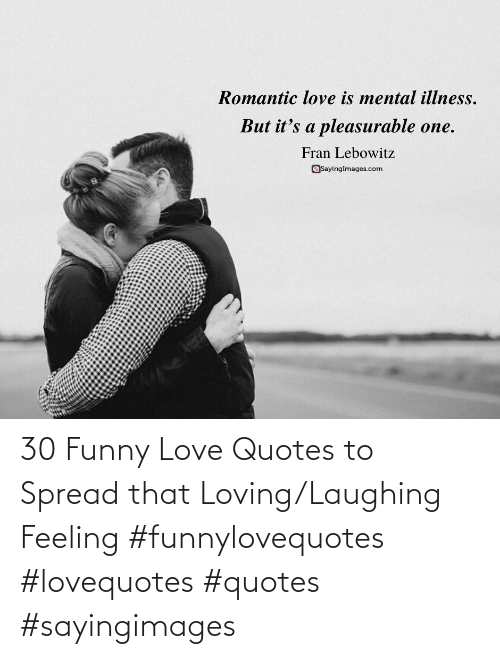 love quotes: 30 Funny Love Quotes to Spread that Loving/Laughing Feeling #funnylovequotes #lovequotes #quotes #sayingimages