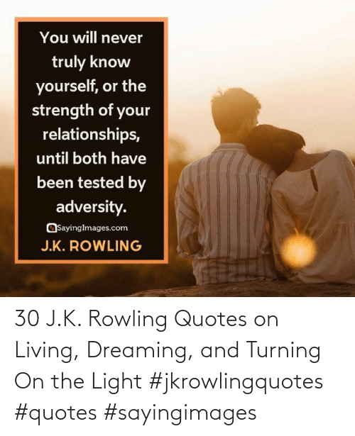 turning on the light: 30 J.K. Rowling Quotes on Living, Dreaming, and Turning On the Light #jkrowlingquotes #quotes #sayingimages