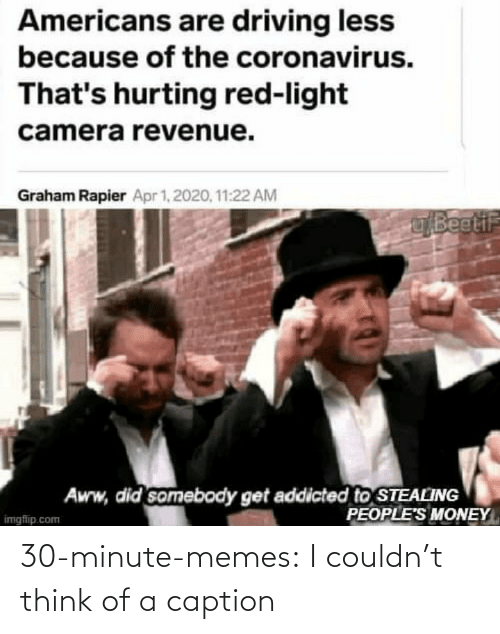 caption: 30-minute-memes:  I couldn't think of a caption